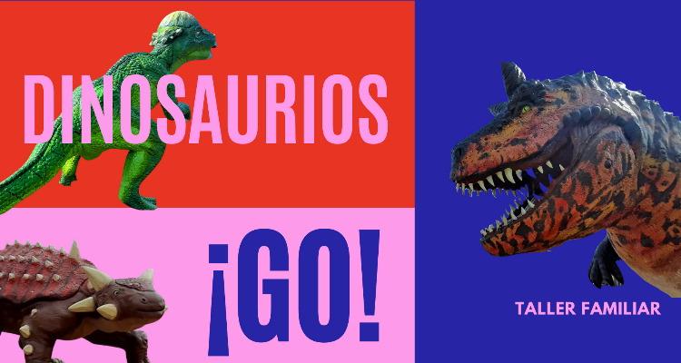 Dinosaurios ¡go!